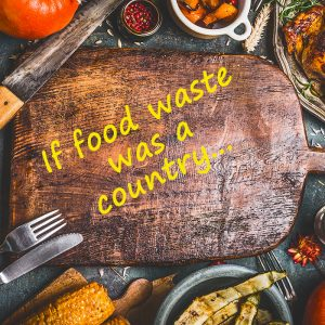 If food waste was a country